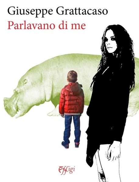 Parlavano di me, di Giuseppe Grattacaso